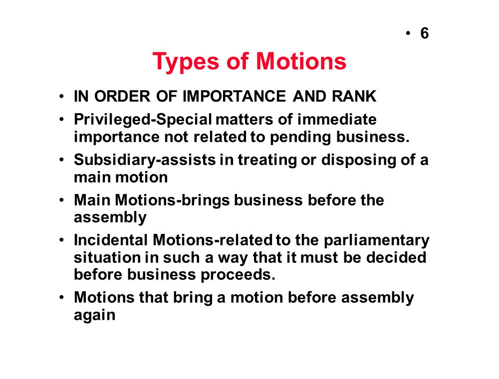 Types of Motions IN ORDER OF IMPORTANCE AND RANK