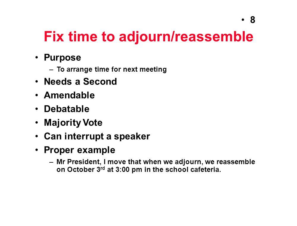 Fix time to adjourn/reassemble