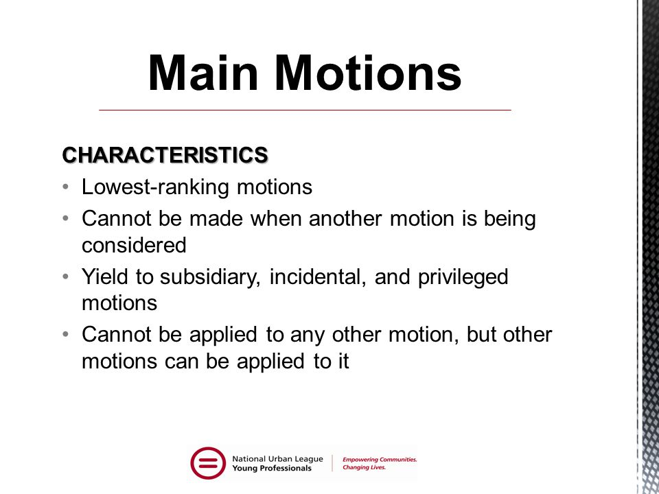 Main Motions CHARACTERISTICS Lowest-ranking motions