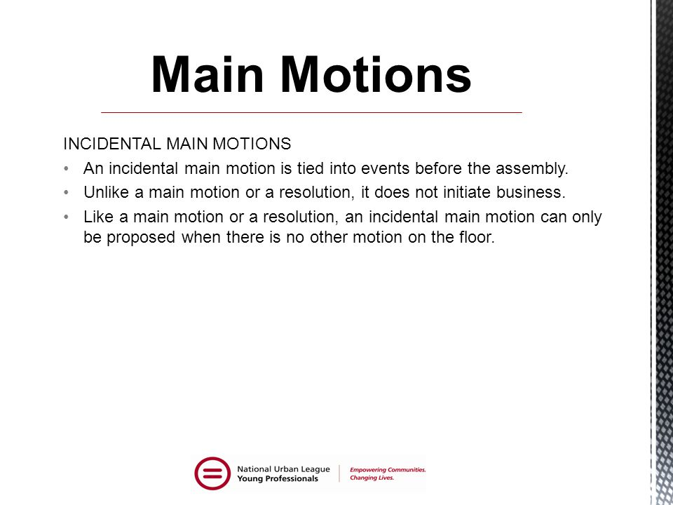 Main Motions INCIDENTAL MAIN MOTIONS