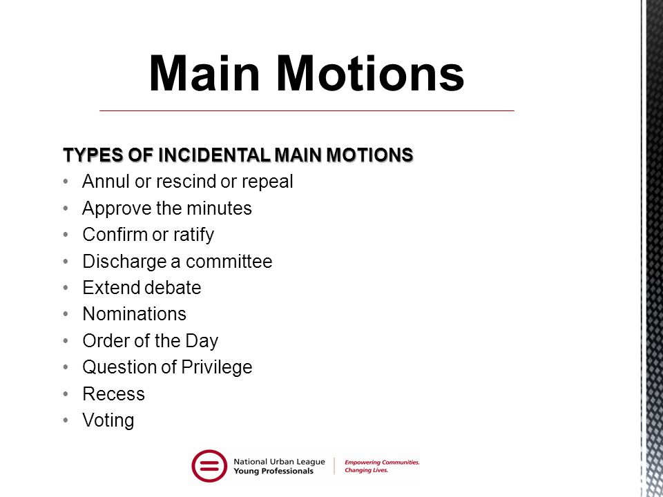 Main Motions TYPES OF INCIDENTAL MAIN MOTIONS