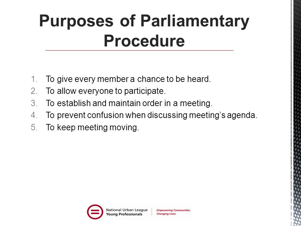 Purposes of Parliamentary Procedure