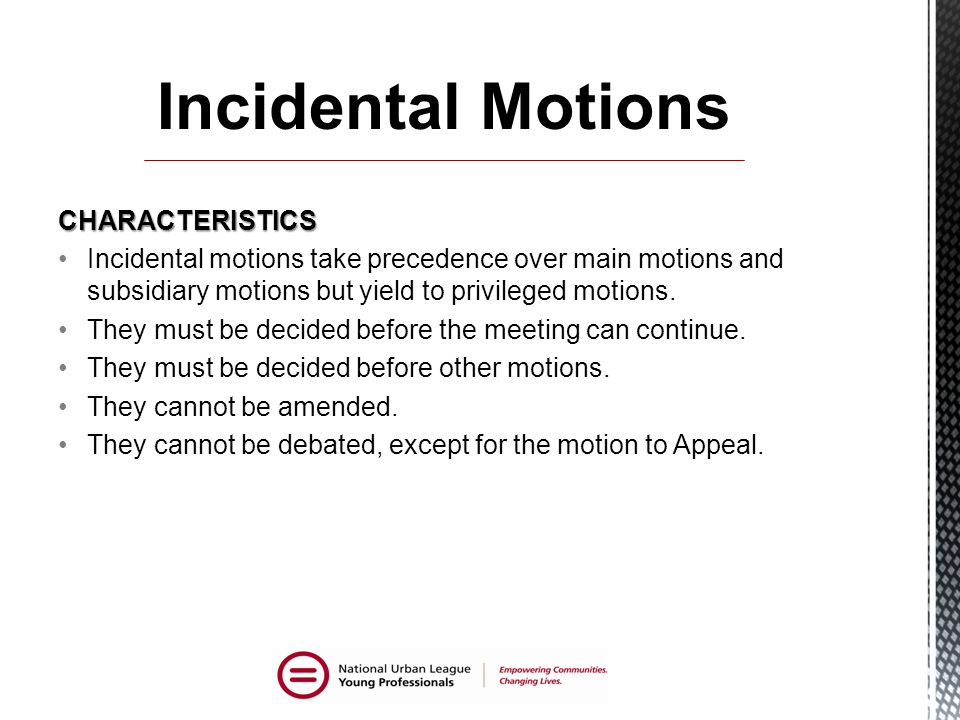 Incidental Motions CHARACTERISTICS