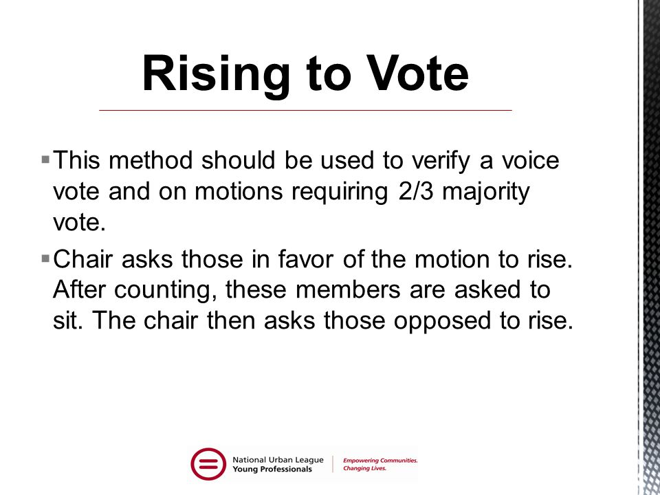 This method should be used to verify a voice vote and on motions requiring 2/3 majority vote.