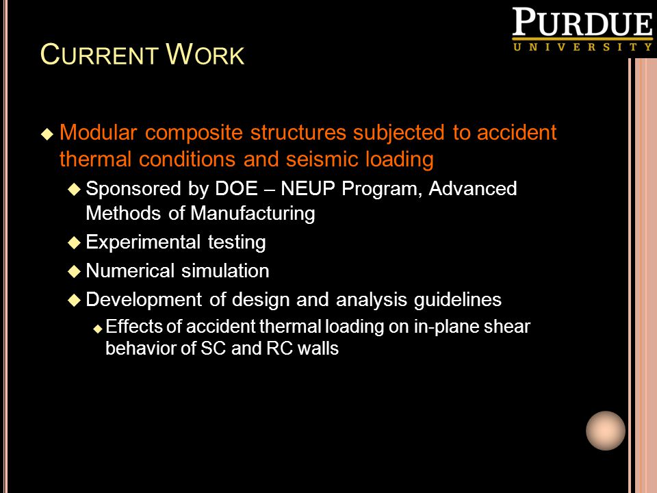 Current Work Modular composite structures subjected to accident thermal conditions and seismic loading.