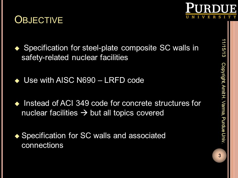 Objective 11/15/13. Specification for steel-plate composite SC walls in safety-related nuclear facilities.