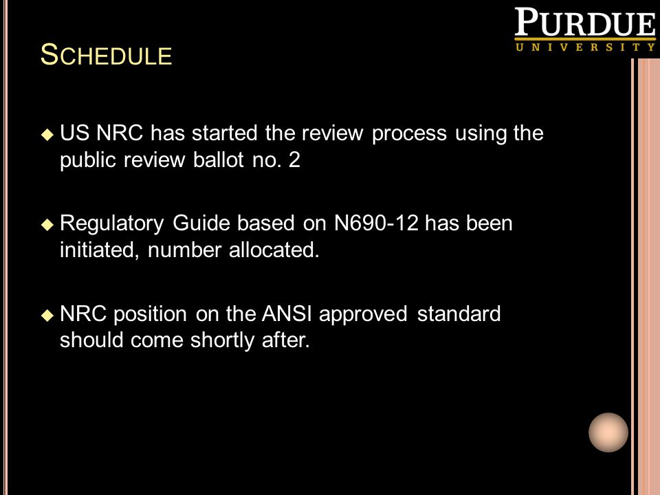 Schedule US NRC has started the review process using the public review ballot no. 2.
