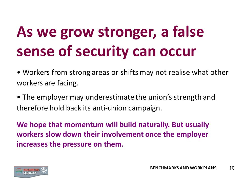 As we grow stronger, a false sense of security can occur