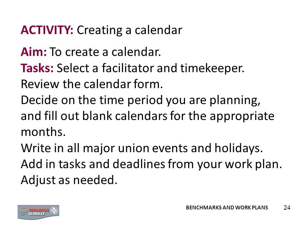 ACTIVITY: Creating a calendar Aim: To create a calendar.