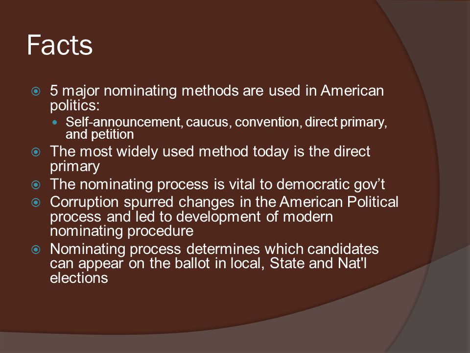 Facts 5 major nominating methods are used in American politics: