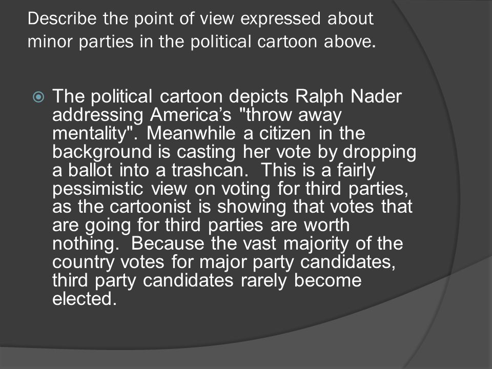 Describe the point of view expressed about minor parties in the political cartoon above.