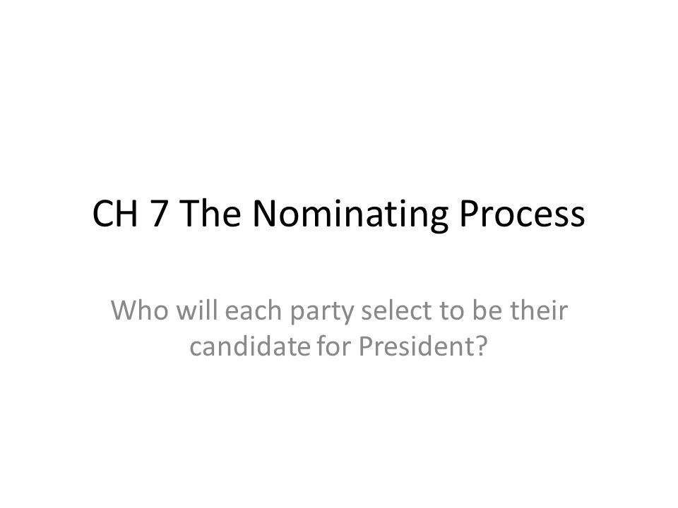 CH 7 The Nominating Process