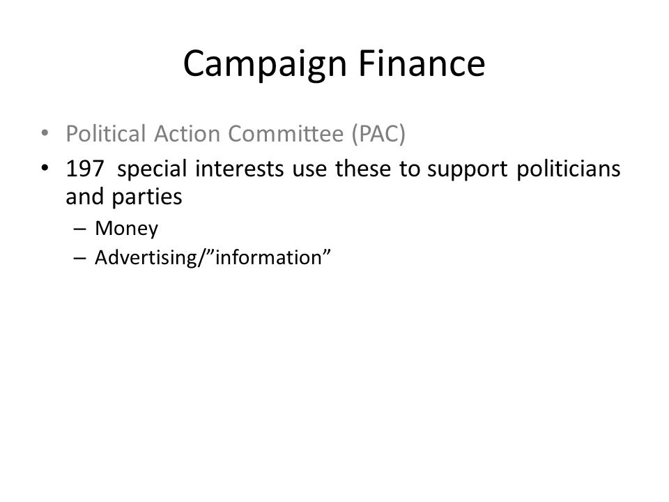 Campaign Finance Political Action Committee (PAC)