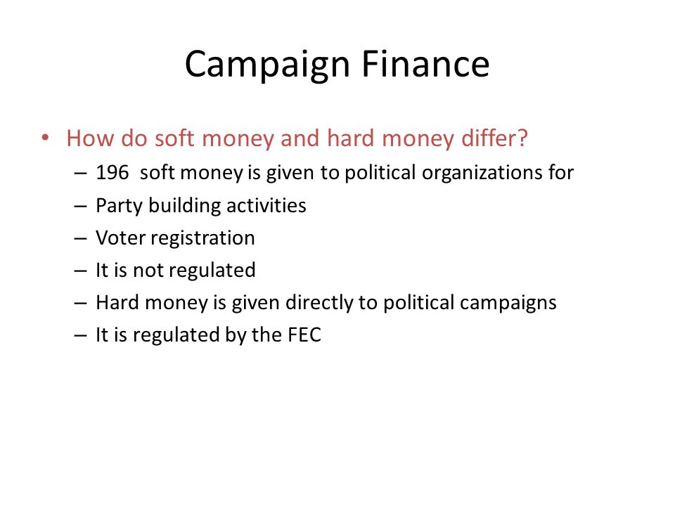 Campaign Finance How do soft money and hard money differ