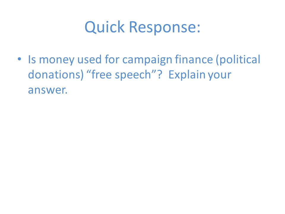 Quick Response: Is money used for campaign finance (political donations) free speech .