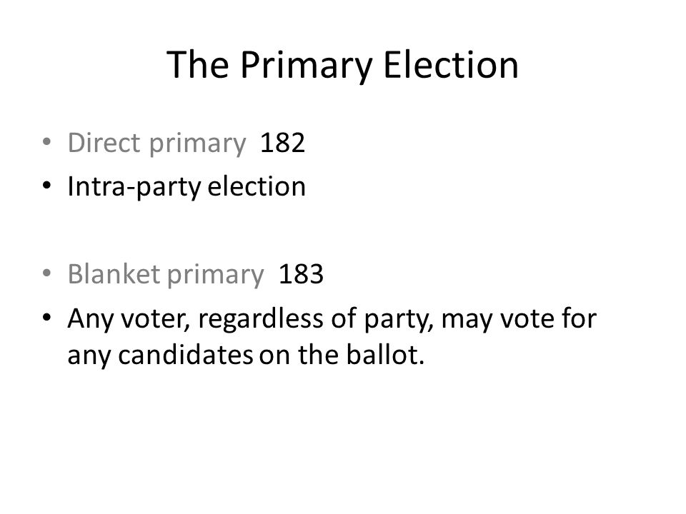 The Primary Election Direct primary 182 Intra-party election