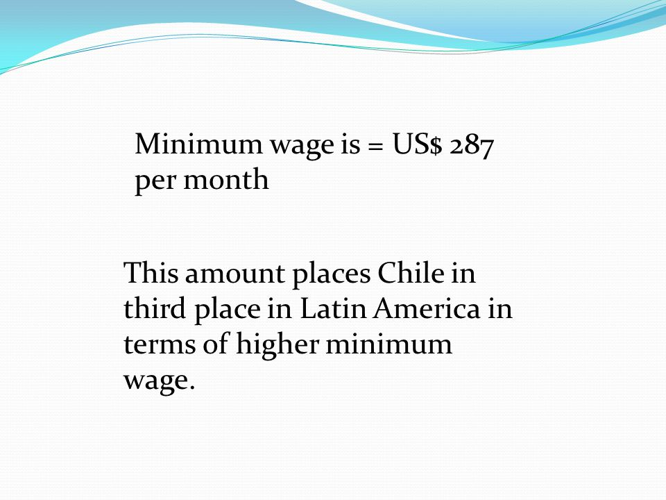 Minimum wage is = US$ 287 per month