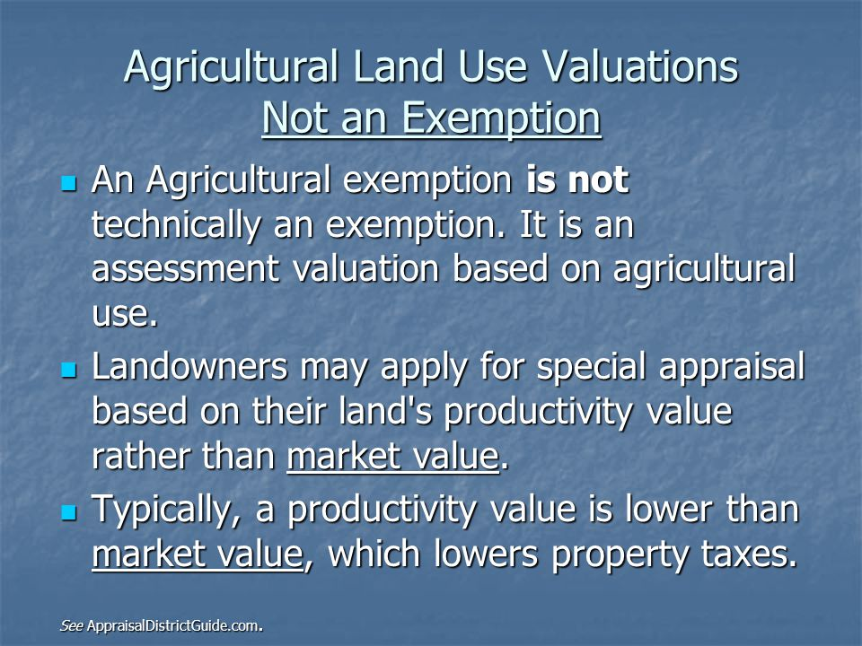 Agricultural Land Use Valuations Not an Exemption