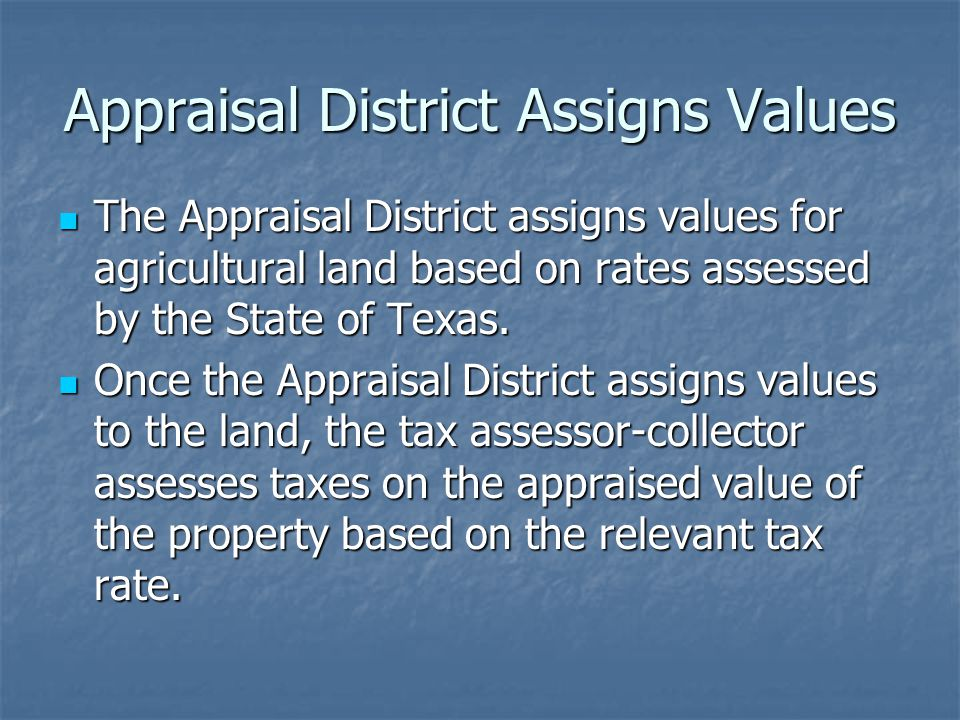 Appraisal District Assigns Values