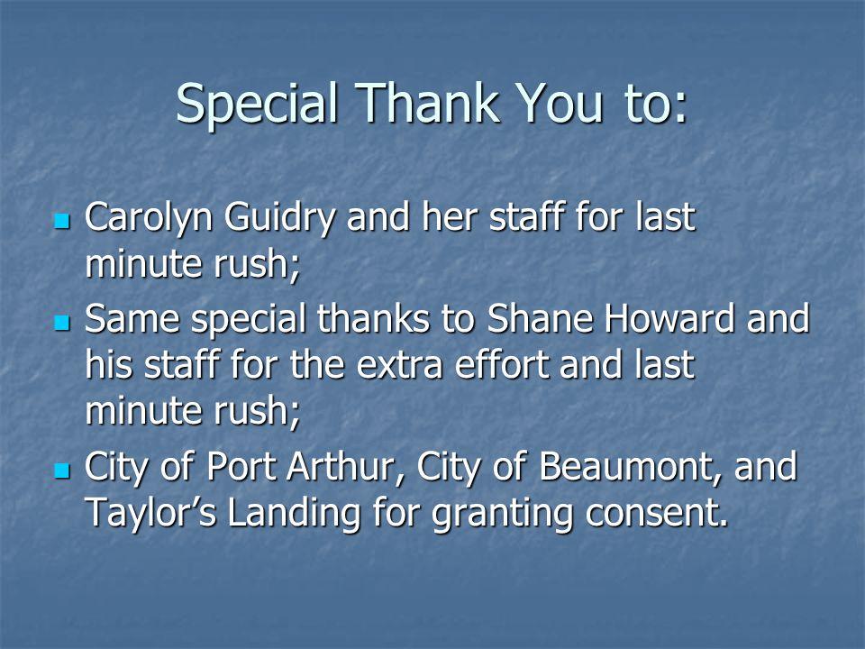 Special Thank You to: Carolyn Guidry and her staff for last minute rush;