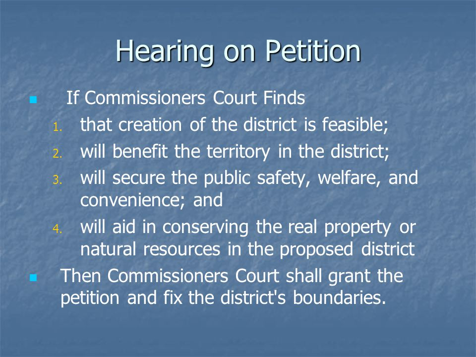 Hearing on Petition If Commissioners Court Finds