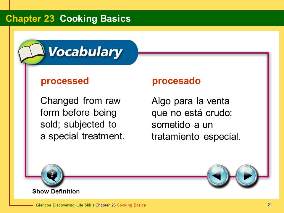 processed procesado. Changed from raw form before being sold; subjected to a special treatment.