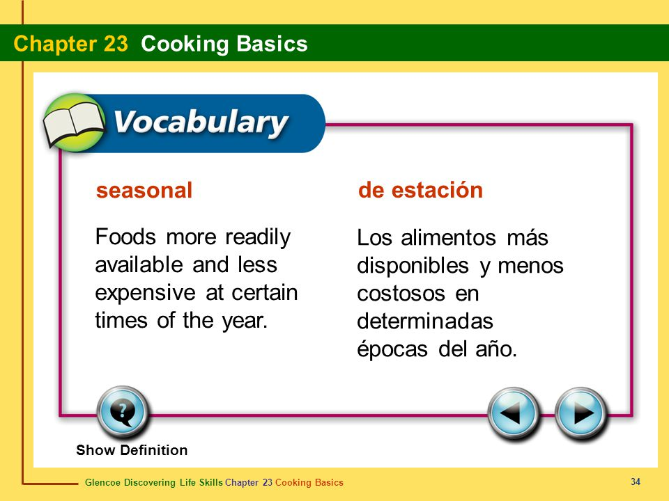 seasonal de estación. Foods more readily available and less expensive at certain times of the year.