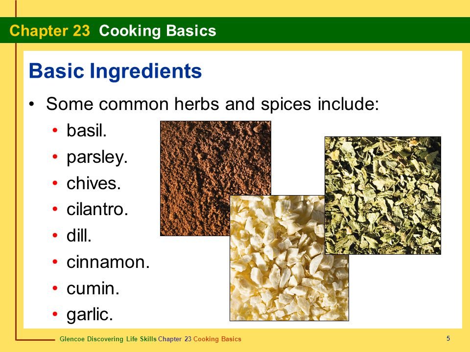 Basic Ingredients Some common herbs and spices include: basil.