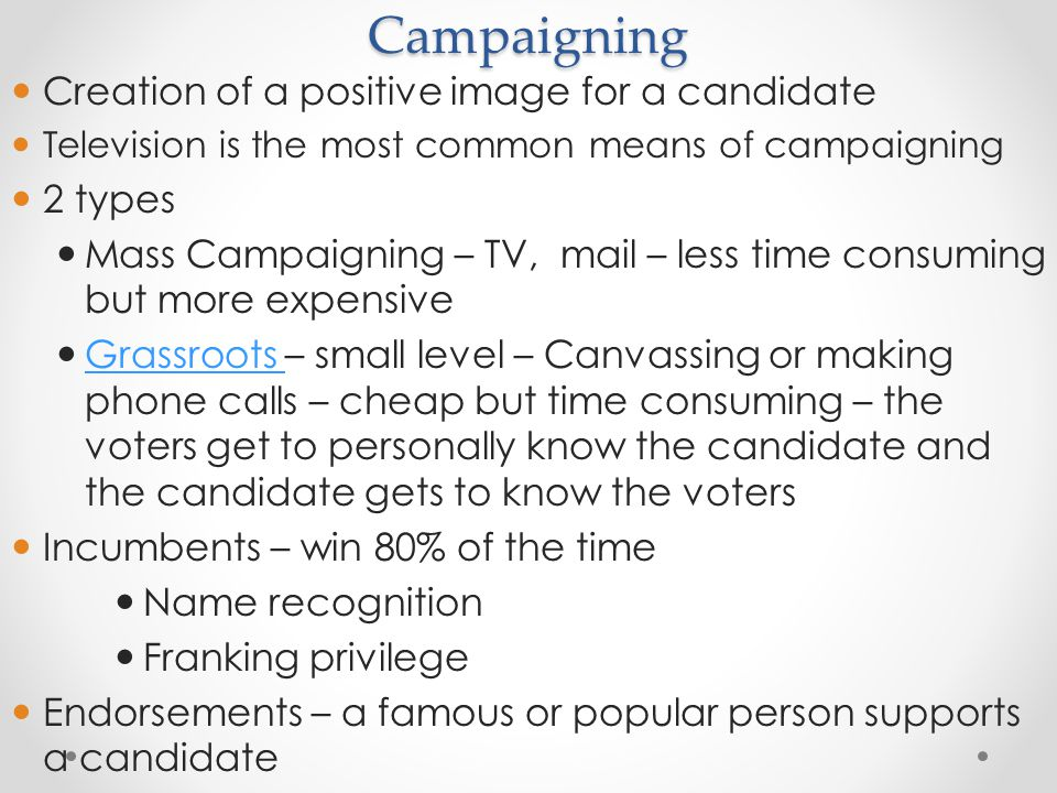 Campaigning Creation of a positive image for a candidate 2 types