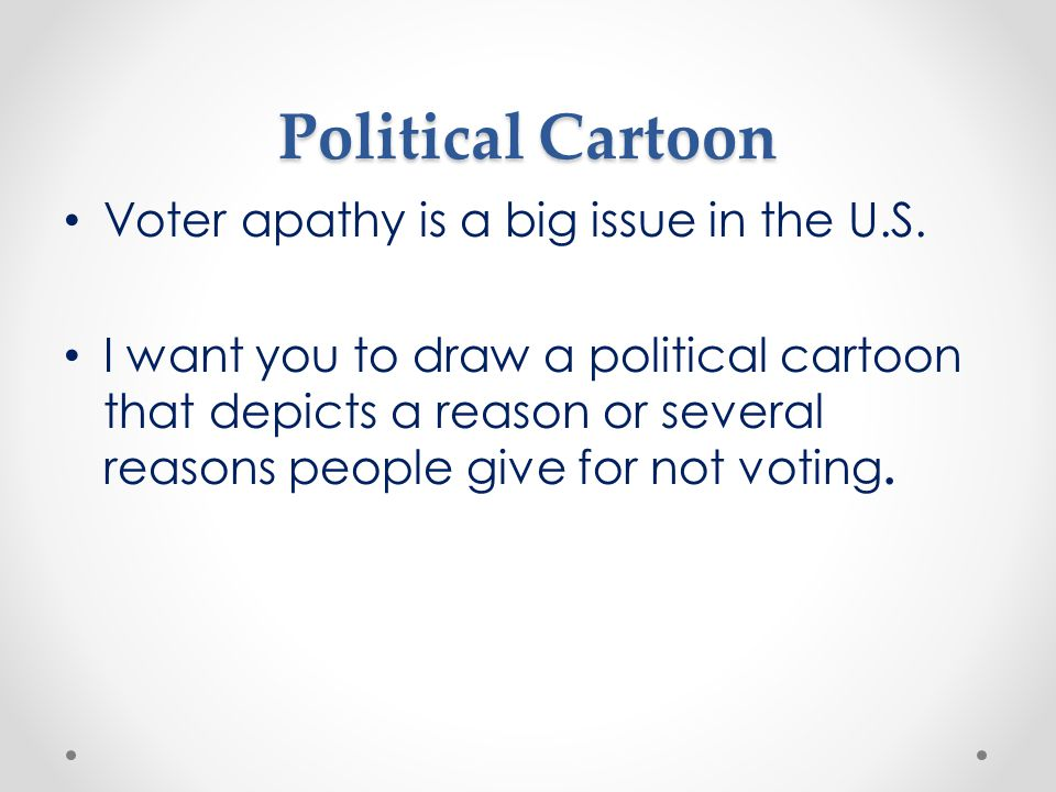 Political Cartoon Voter apathy is a big issue in the U.S.