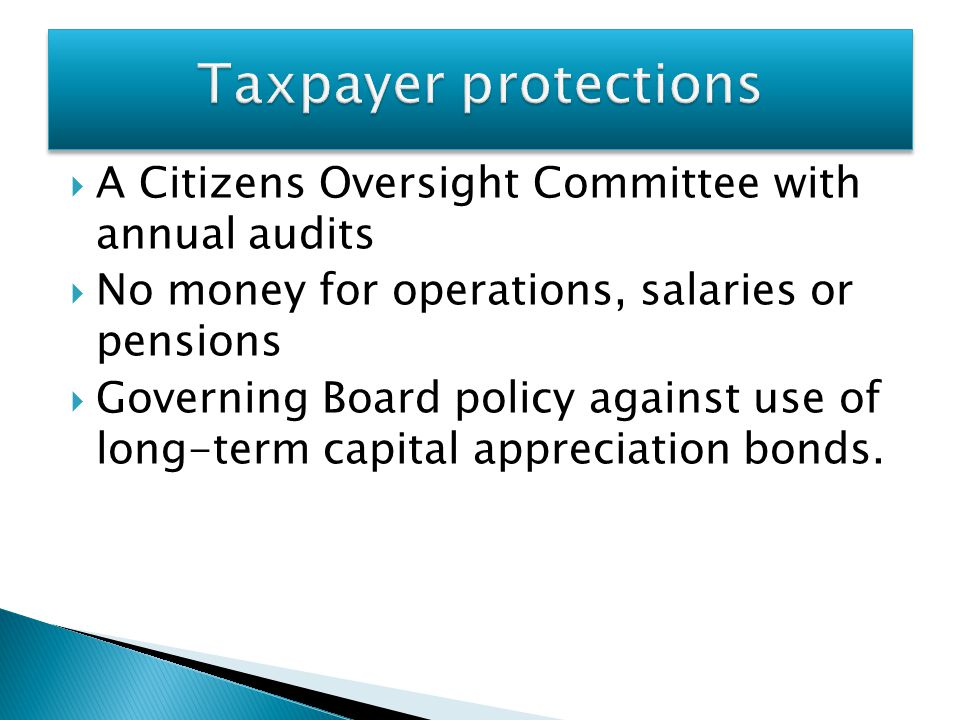 Taxpayer protections A Citizens Oversight Committee with annual audits