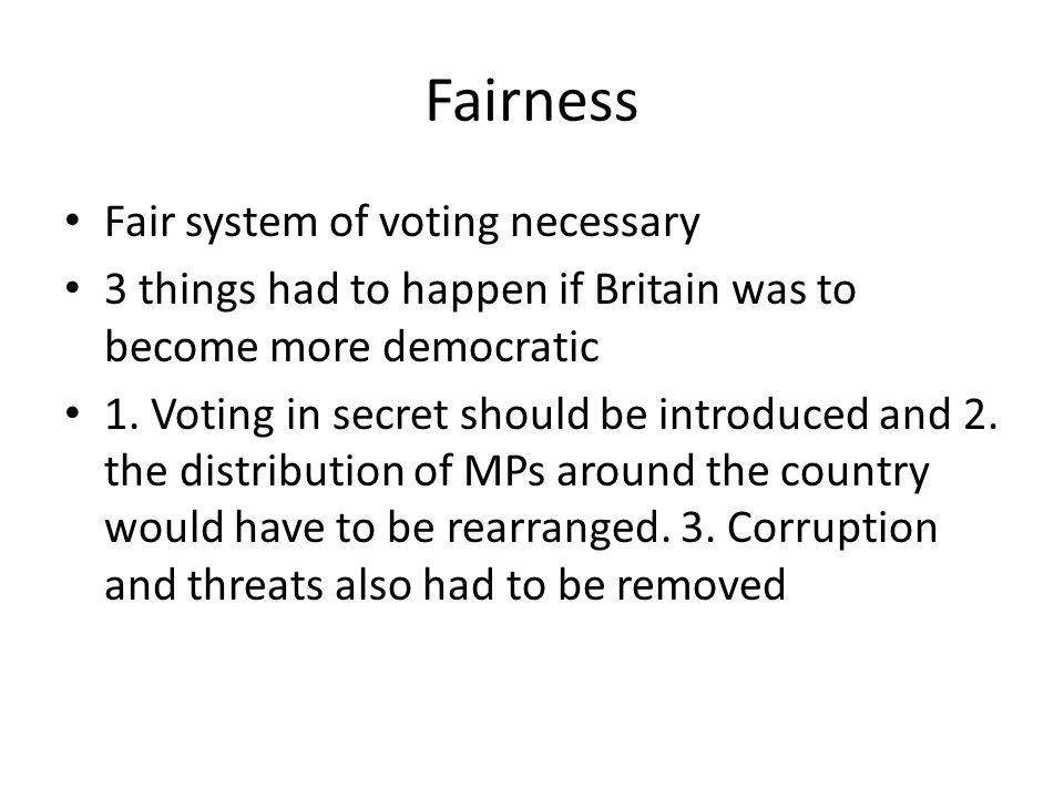 Fairness Fair system of voting necessary
