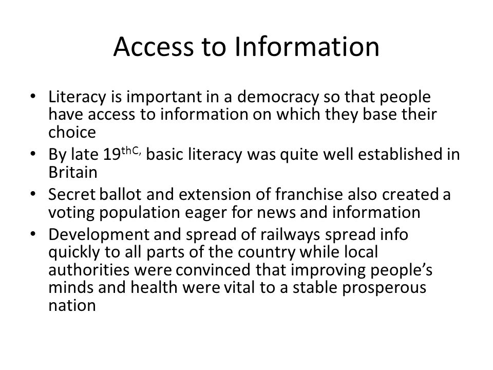 Access to Information Literacy is important in a democracy so that people have access to information on which they base their choice.