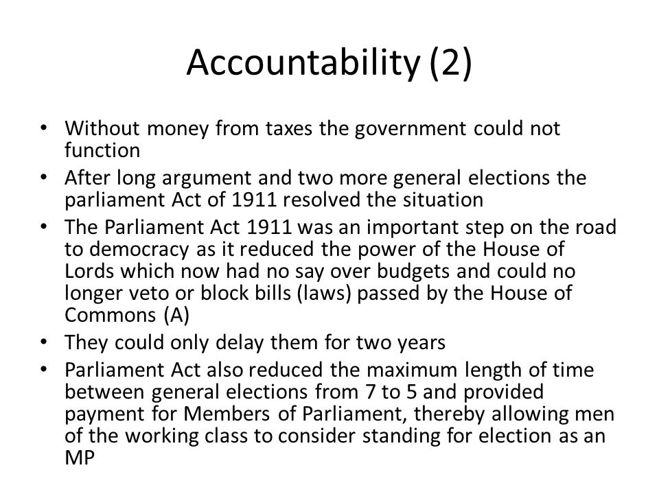 Accountability (2) Without money from taxes the government could not function.