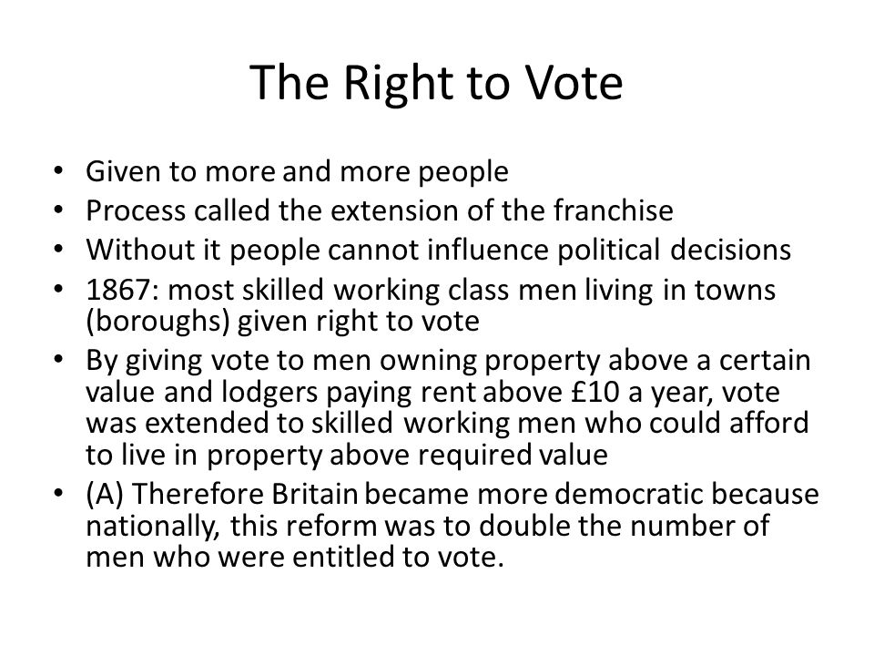The Right to Vote Given to more and more people