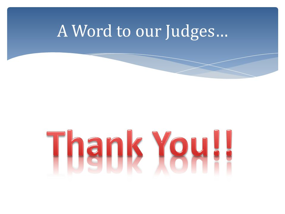 A Word to our Judges… Thank You!!