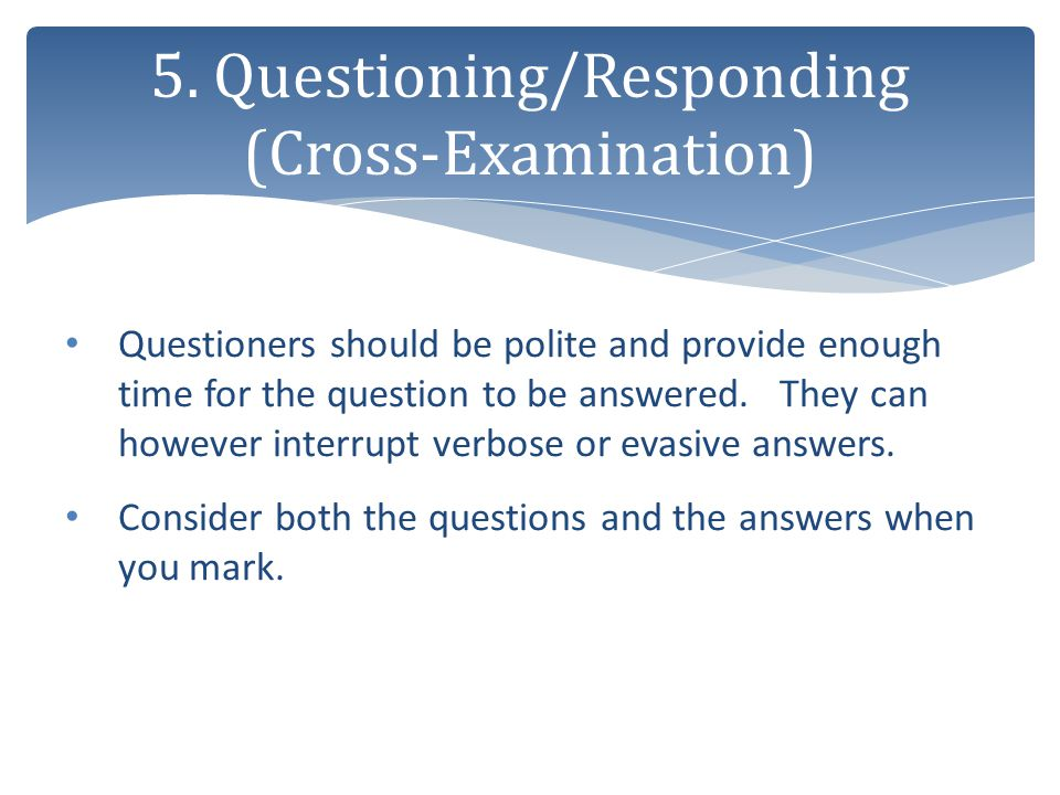 5. Questioning/Responding (Cross-Examination)