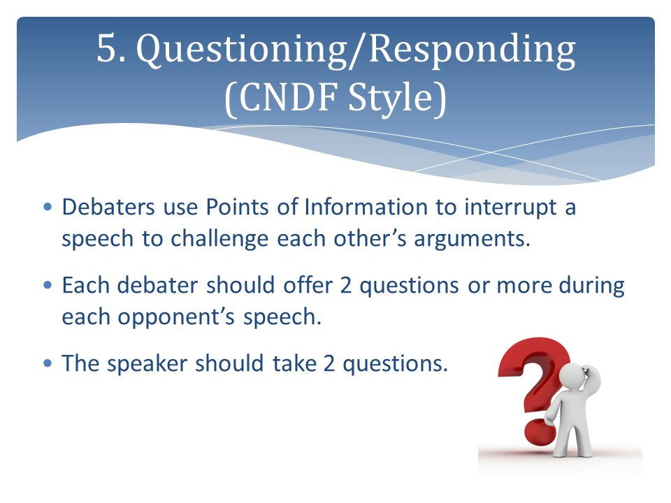 5. Questioning/Responding (CNDF Style)