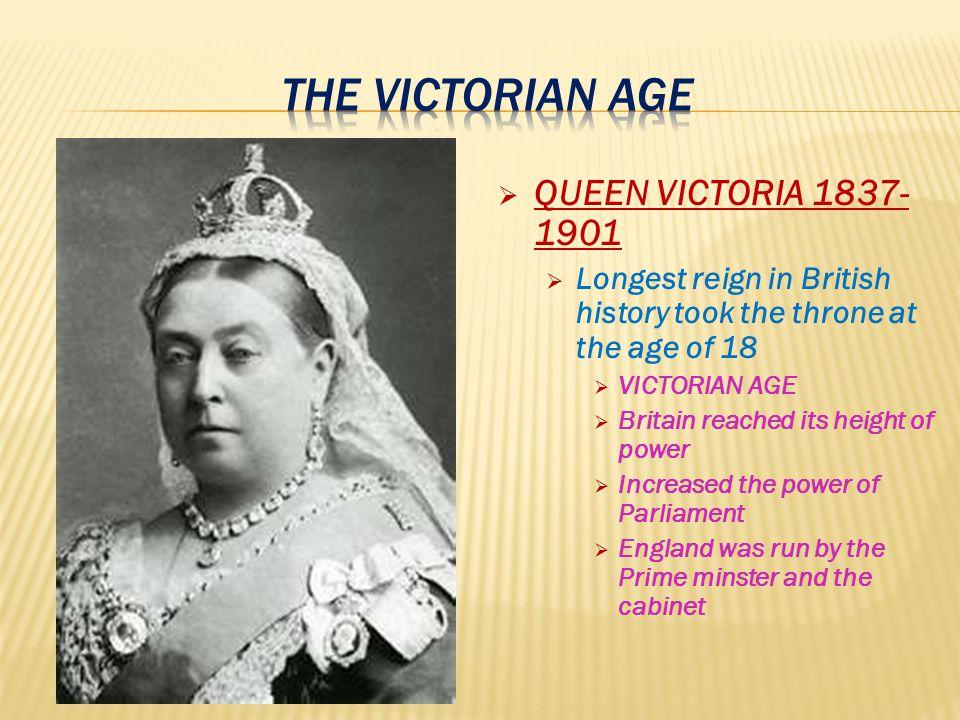 The Victorian age QUEEN VICTORIA 1837-1901