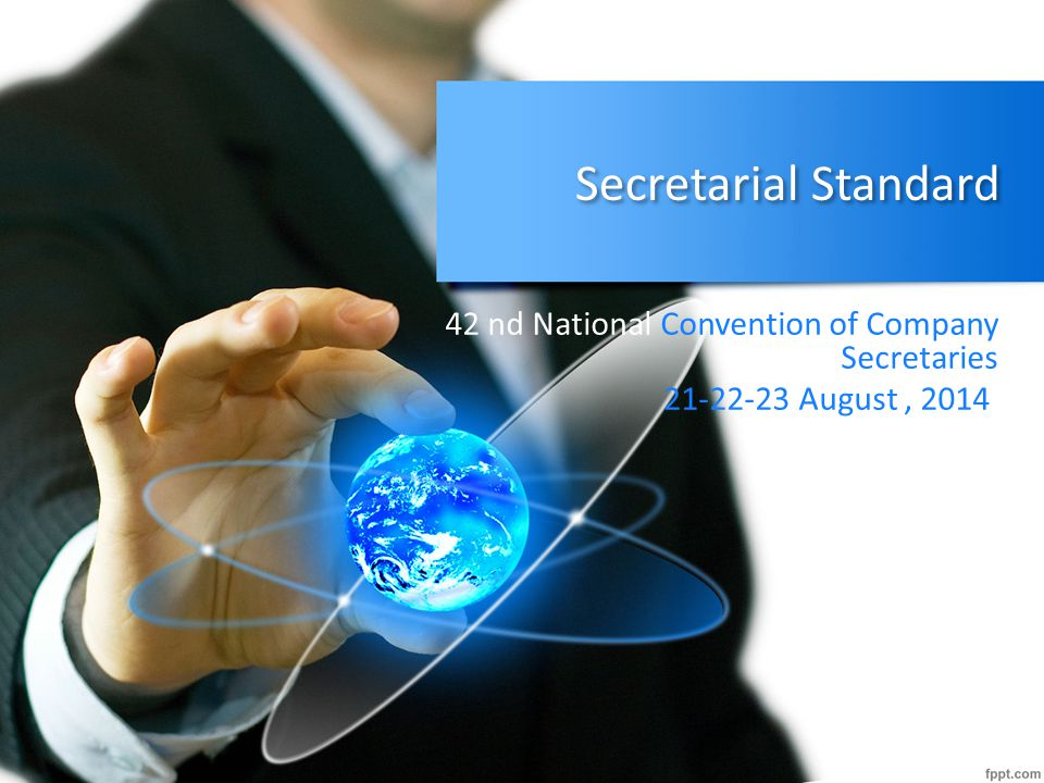 Secretarial Standard 42 nd National Convention of Company Secretaries