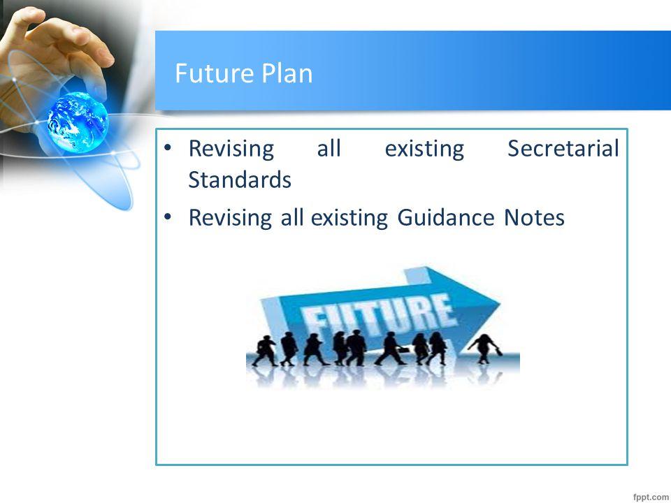 Future Plan Revising all existing Secretarial Standards