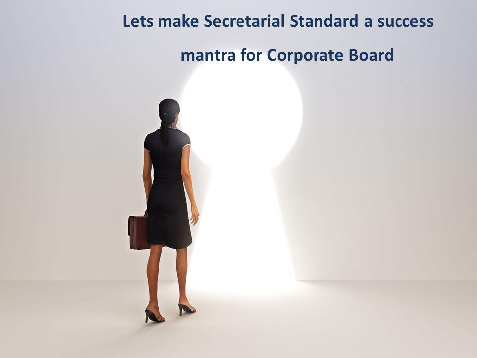 Lets make Secretarial Standard a success mantra for Corporate Board