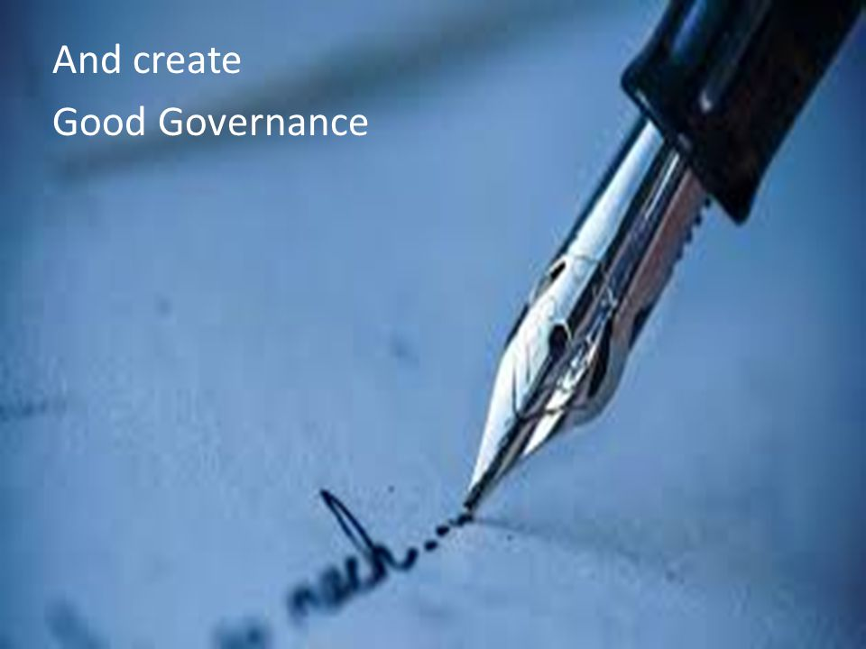 And create Good Governance