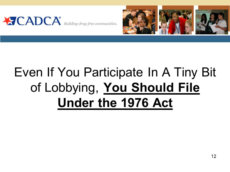 Even If You Participate In A Tiny Bit of Lobbying, You Should File Under the 1976 Act