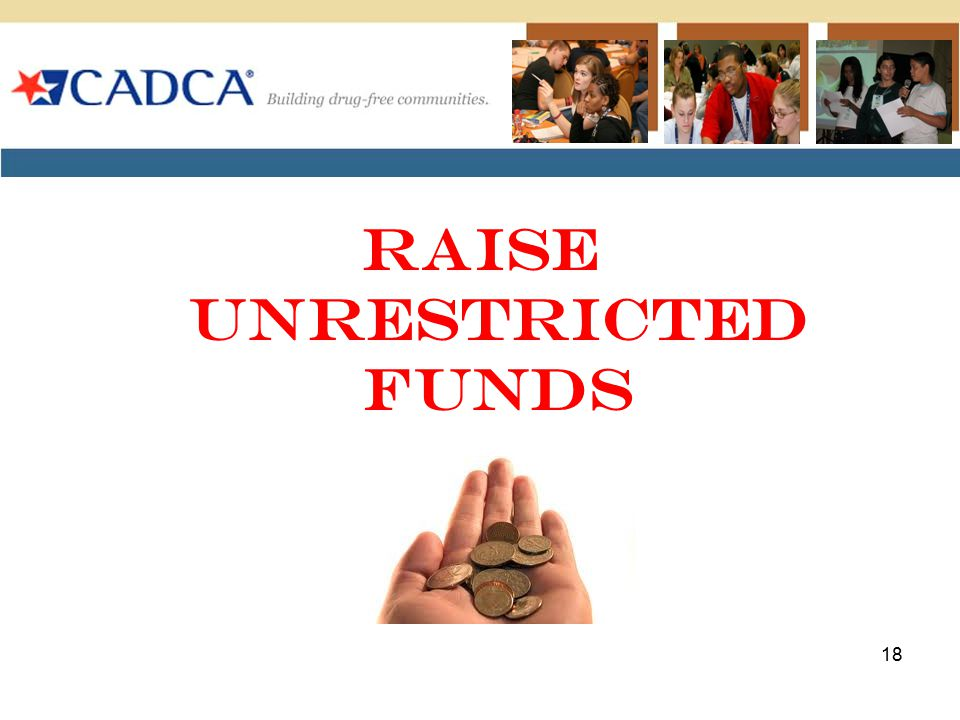Raise Unrestricted Funds