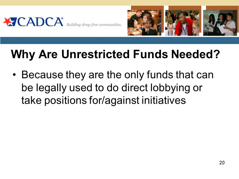 Why Are Unrestricted Funds Needed