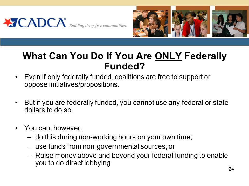 What Can You Do If You Are ONLY Federally Funded