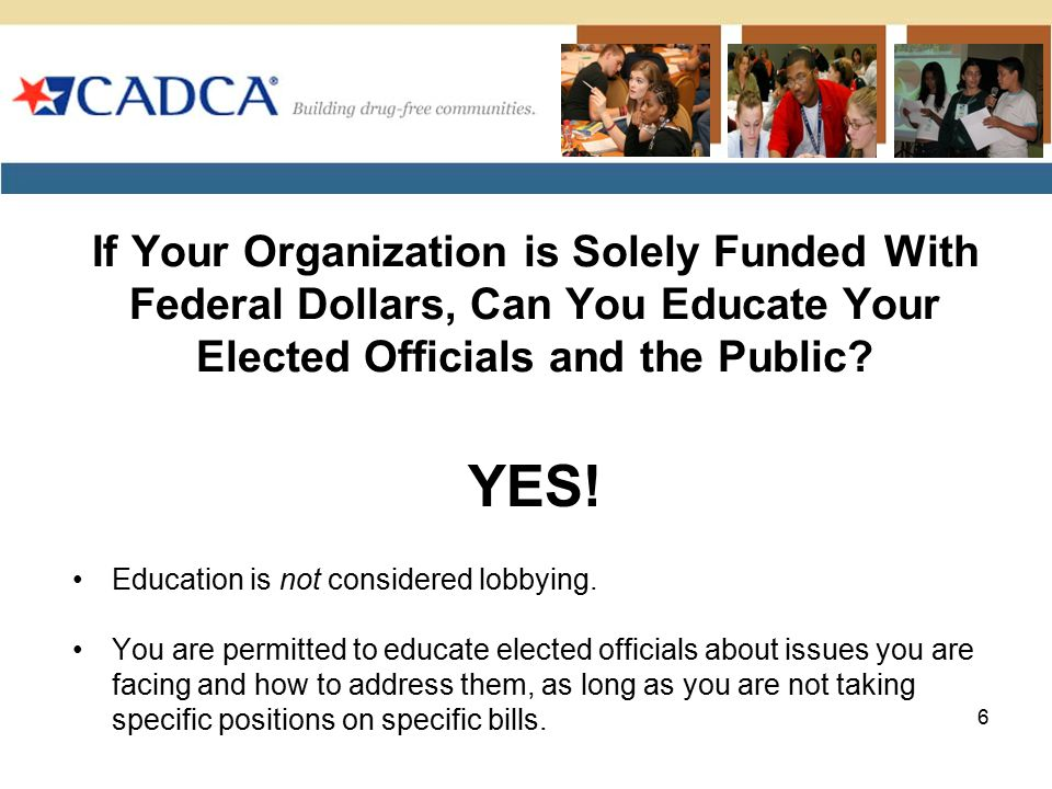 If Your Organization is Solely Funded With Federal Dollars, Can You Educate Your Elected Officials and the Public
