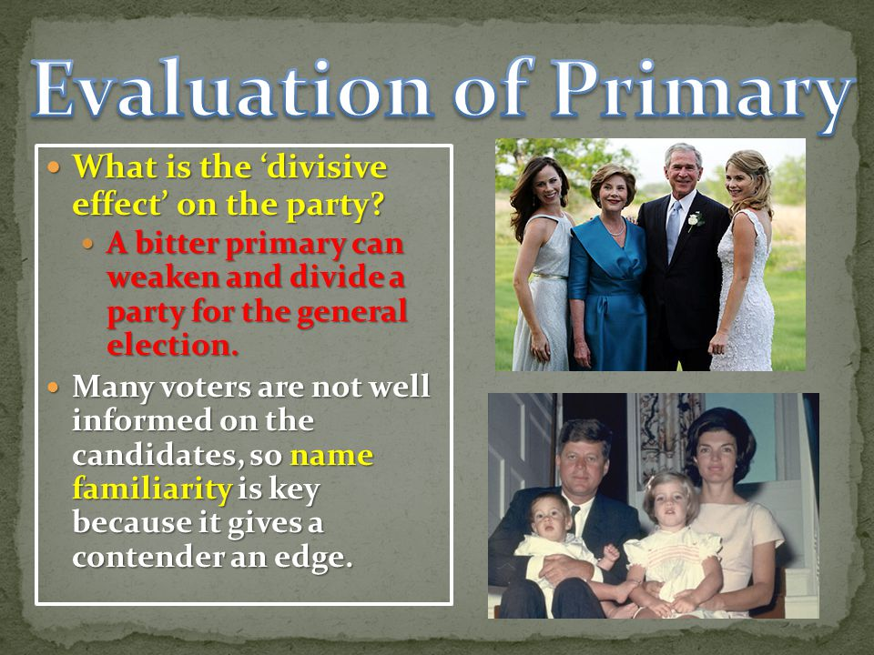Evaluation of Primary What is the 'divisive effect' on the party