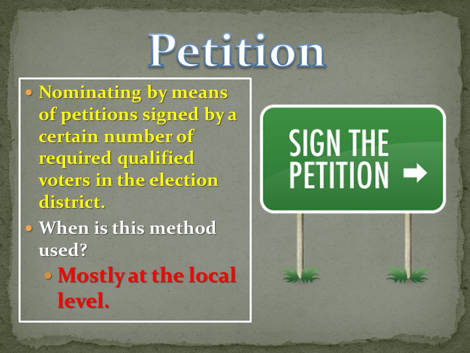 Petition Mostly at the local level.